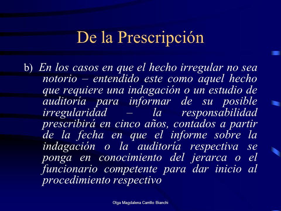 De la Prescripción b) En los casos en que el hecho irregular no sea notorio – entendido este como aquel hecho que requiere una indagación o un estudio