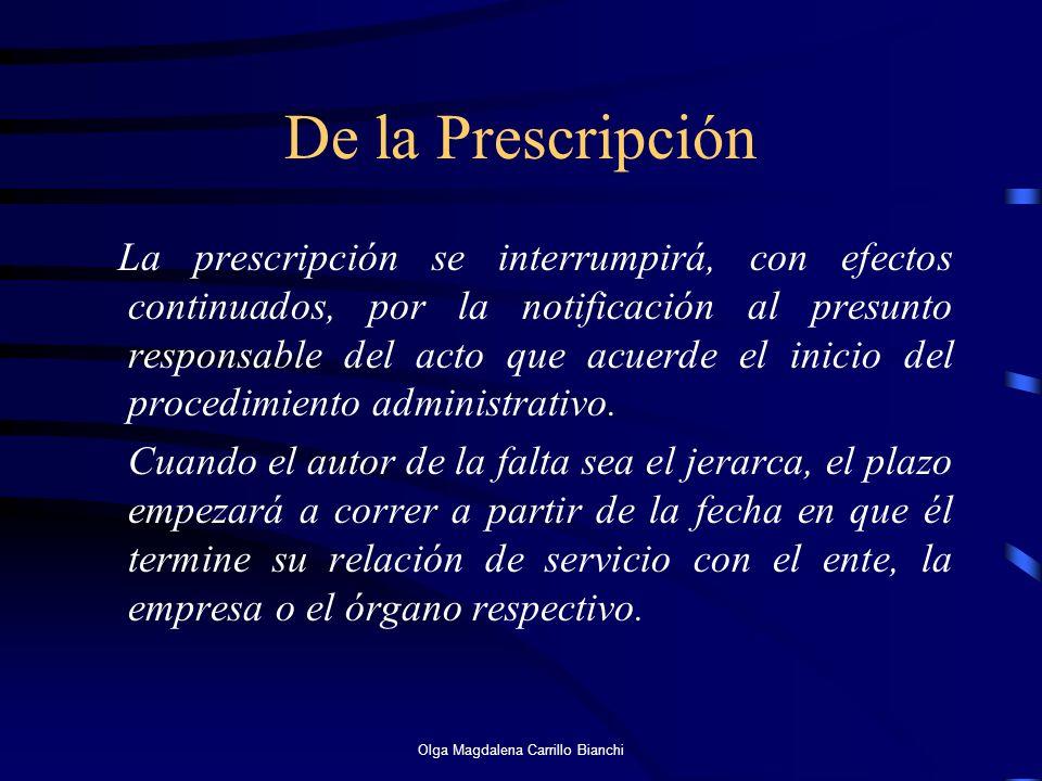 De la Prescripción La prescripción se interrumpirá, con efectos continuados, por la notificación al presunto responsable del acto que acuerde el inici
