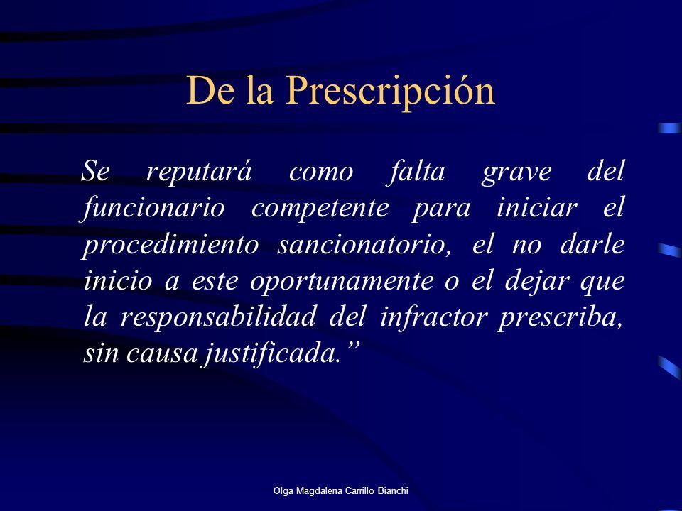 De la Prescripción Se reputará como falta grave del funcionario competente para iniciar el procedimiento sancionatorio, el no darle inicio a este opor