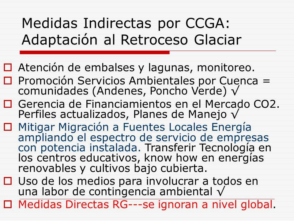 Medidas Indirectas por CCGA: Adaptación al Retroceso Glaciar Atención de embalses y lagunas, monitoreo.