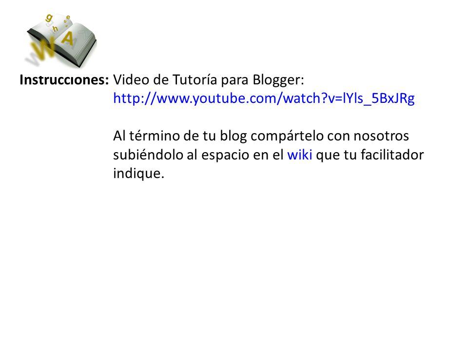 Instrucciones: Video de Tutoría para Blogger: http://www.youtube.com/watch?v=lYls_5BxJRg Al término de tu blog compártelo con nosotros subiéndolo al e