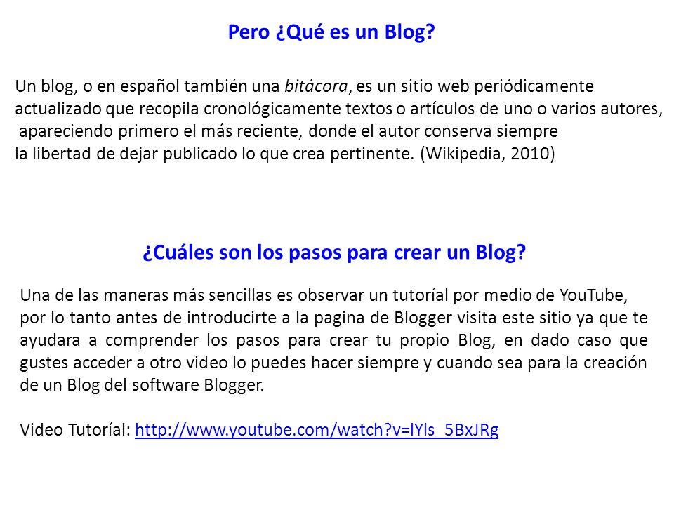 Pero ¿Qué es un Blog? Un blog, o en español también una bitácora, es un sitio web periódicamente actualizado que recopila cronológicamente textos o ar
