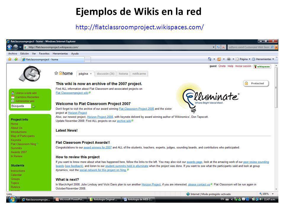 http://flatclassroomproject.wikispaces.com/ Ejemplos de Wikis en la red