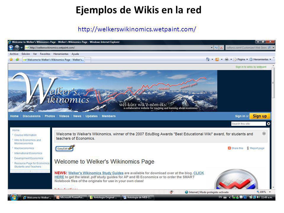 http://welkerswikinomics.wetpaint.com/ Ejemplos de Wikis en la red