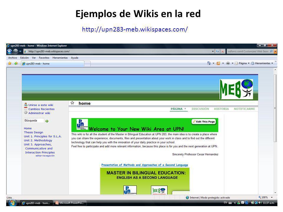 http://upn283-meb.wikispaces.com/ Ejemplos de Wikis en la red