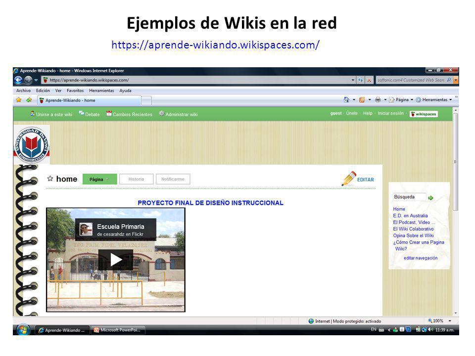 https://aprende-wikiando.wikispaces.com/ Ejemplos de Wikis en la red