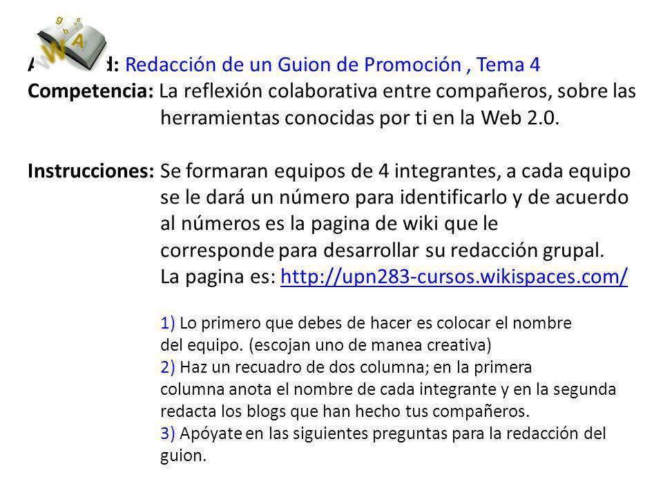 Actividad: Redacción de un Guion de Promoción, Tema 4 Competencia: La reflexión colaborativa entre compañeros, sobre las herramientas conocidas por ti en la Web 2.0.