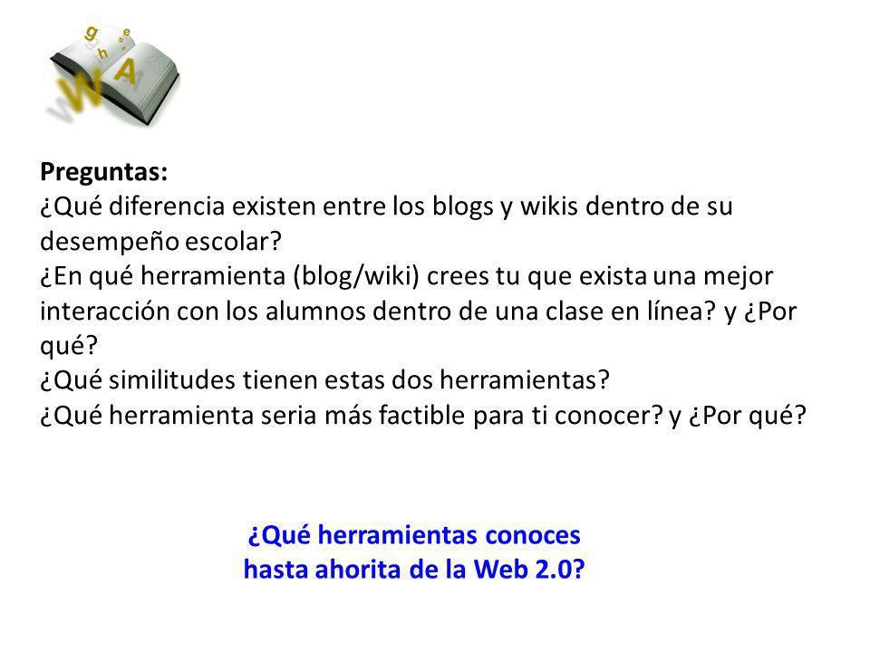 Preguntas: ¿Qué diferencia existen entre los blogs y wikis dentro de su desempeño escolar.