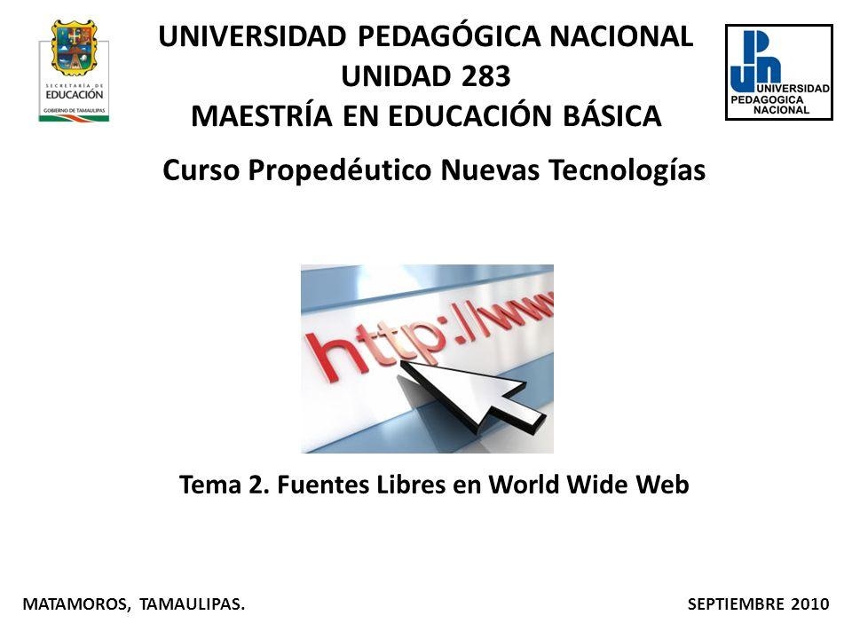 UNIVERSIDAD PEDAGÓGICA NACIONAL UNIDAD 283 MAESTRÍA EN EDUCACIÓN BÁSICA Curso Propedéutico Nuevas Tecnologías Tema 2.