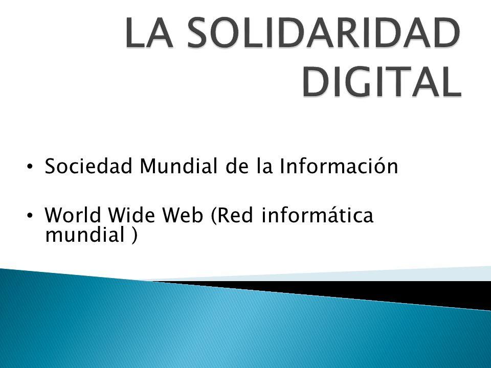 Sociedad Mundial de la Información World Wide Web (Red informática mundial )
