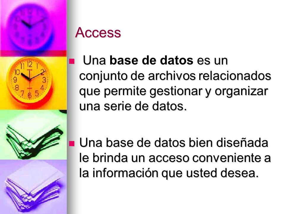 Access Una es un conjunto de archivos relacionados que permite gestionar y organizar una serie de datos.