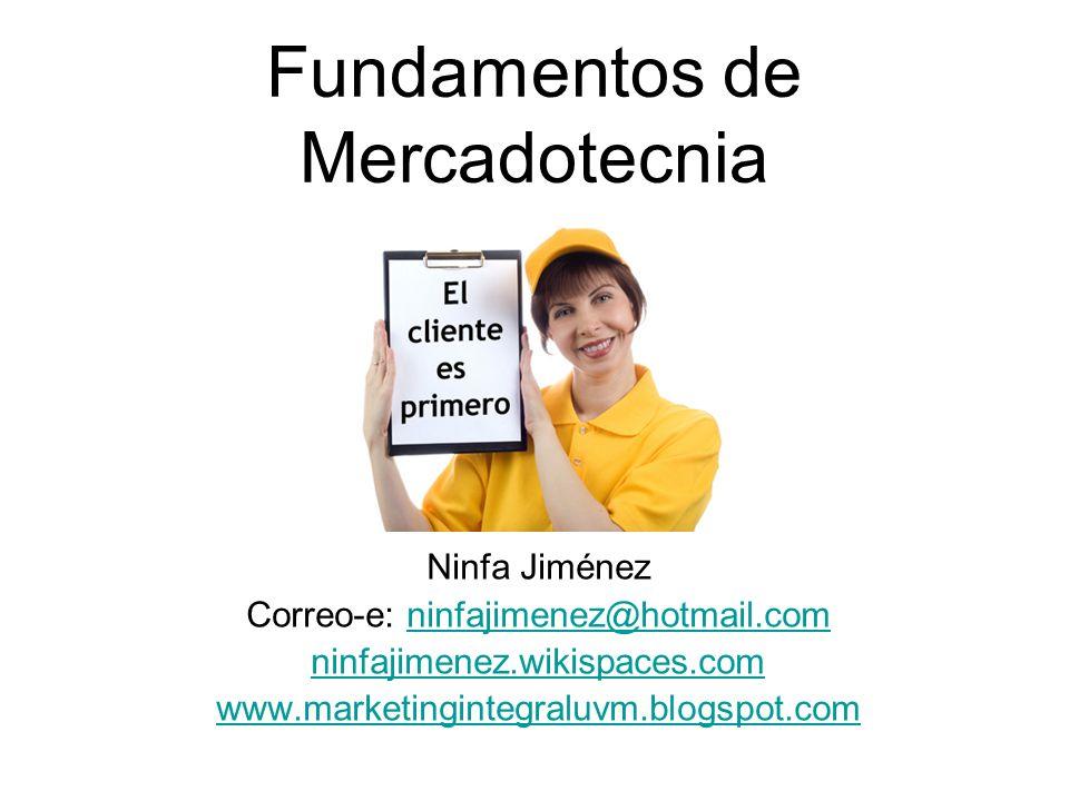 Fundamentos de Mercadotecnia Ninfa Jiménez Correo-e: ninfajimenez@hotmail.comninfajimenez@hotmail.com ninfajimenez.wikispaces.com www.marketingintegra