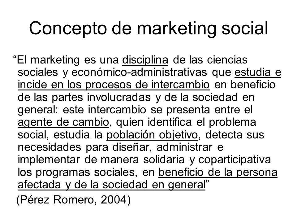 Concepto de marketing social El marketing es una disciplina de las ciencias sociales y económico-administrativas que estudia e incide en los procesos
