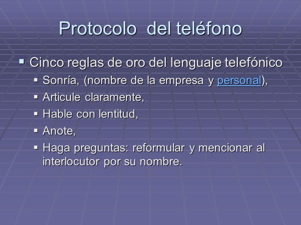 Protocolo del teléfono Cinco reglas de oro del lenguaje telefónico Cinco reglas de oro del lenguaje telefónico Sonría, (nombre de la empresa y persona
