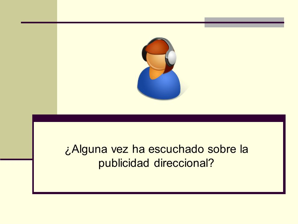 Publicidad en directorios Publicidad direccional: publicidad que dirige al comprador al lugar donde está disponible el producto o servicio.