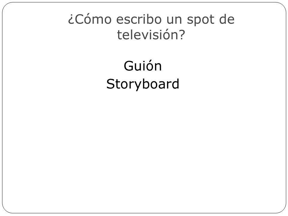 ¿Cómo escribo un spot de televisión? Guión Storyboard