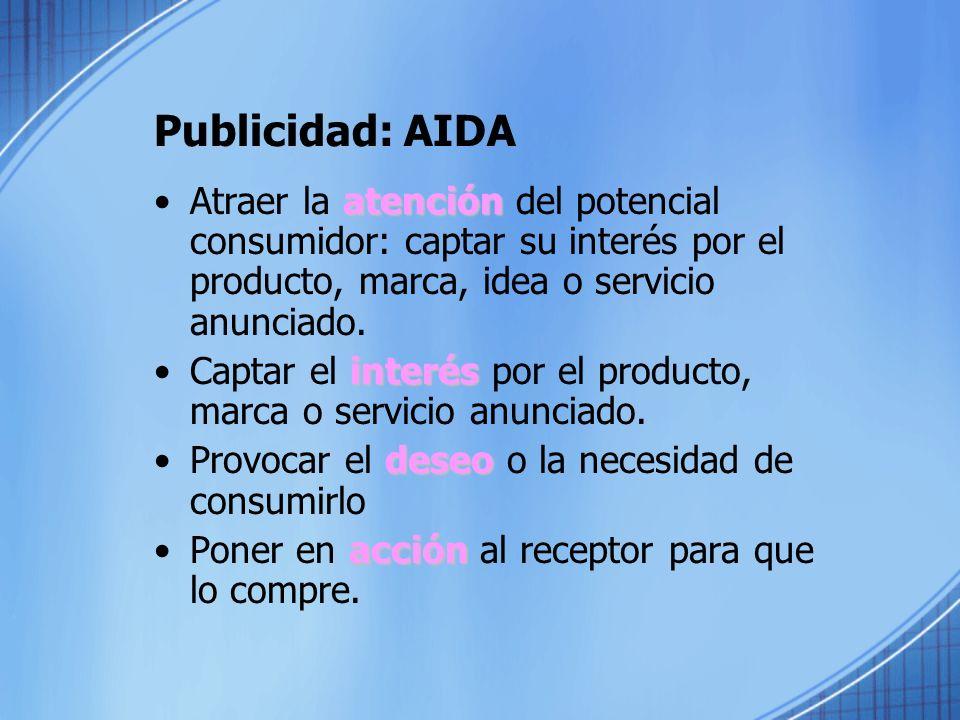 Publicidad: AIDA atenciónAtraer la atención del potencial consumidor: captar su interés por el producto, marca, idea o servicio anunciado.