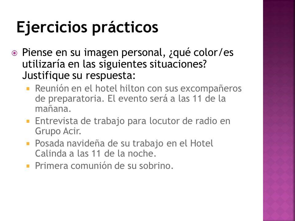 Piense en su imagen personal, ¿qué color/es utilizaría en las siguientes situaciones? Justifique su respuesta: Reunión en el hotel hilton con sus exco
