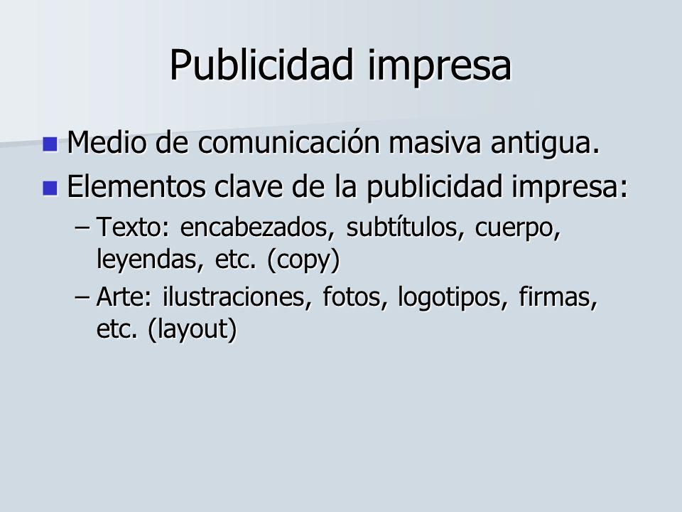 Publicidad impresa Medio de comunicación masiva antigua. Medio de comunicación masiva antigua. Elementos clave de la publicidad impresa: Elementos cla