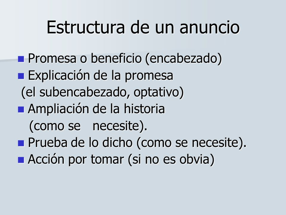 Estructura de un anuncio Promesa o beneficio (encabezado) Promesa o beneficio (encabezado) Explicación de la promesa Explicación de la promesa (el sub