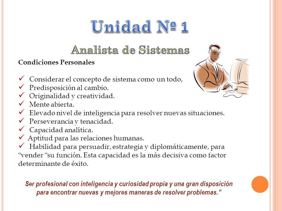 Condiciones Personales Considerar el concepto de sistema como un todo, Predisposici ó n al cambio.