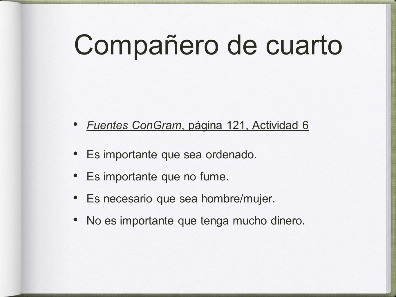 Compañero de cuarto Fuentes ConGram, página 121, Actividad 6 Es importante que sea ordenado.