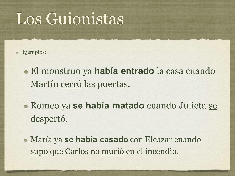Los Guionistas Ejemplos: El monstruo ya había entrado la casa cuando Martín cerró las puertas.