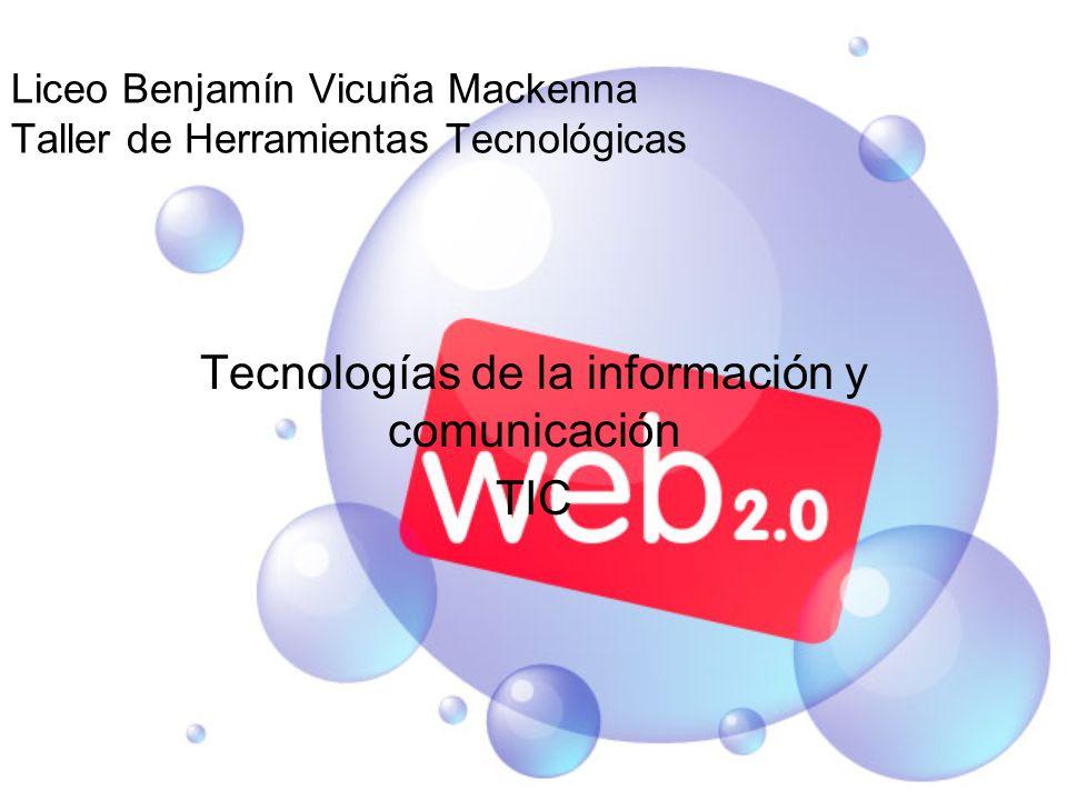 Liceo Benjamín Vicuña Mackenna Taller de Herramientas Tecnológicas Tecnologías de la información y comunicación TIC