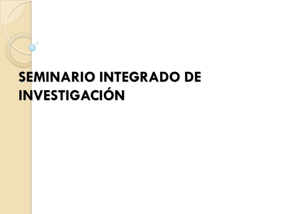 SEMINARIO INTEGRADO DE INVESTIGACIÓN
