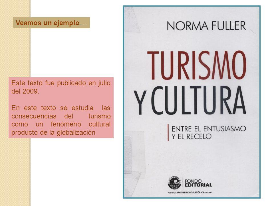 Veamos un ejemplo… Este texto fue publicado en julio del 2009. En este texto se estudia las consecuencias del turismo como un fenómeno cultural produc
