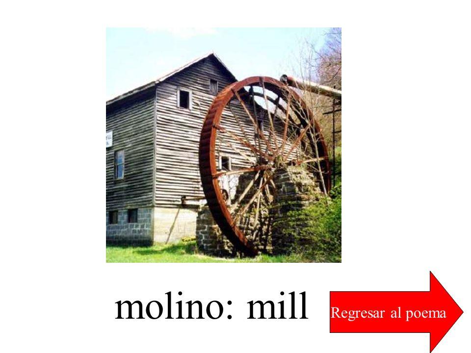 molino: mill Regresar al poema