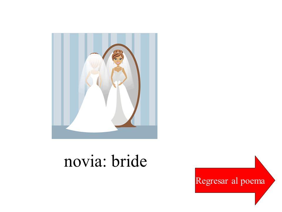 novia: bride Regresar al poema