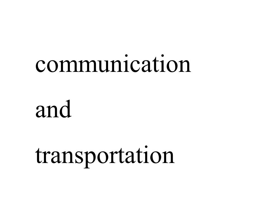 communication and transportation
