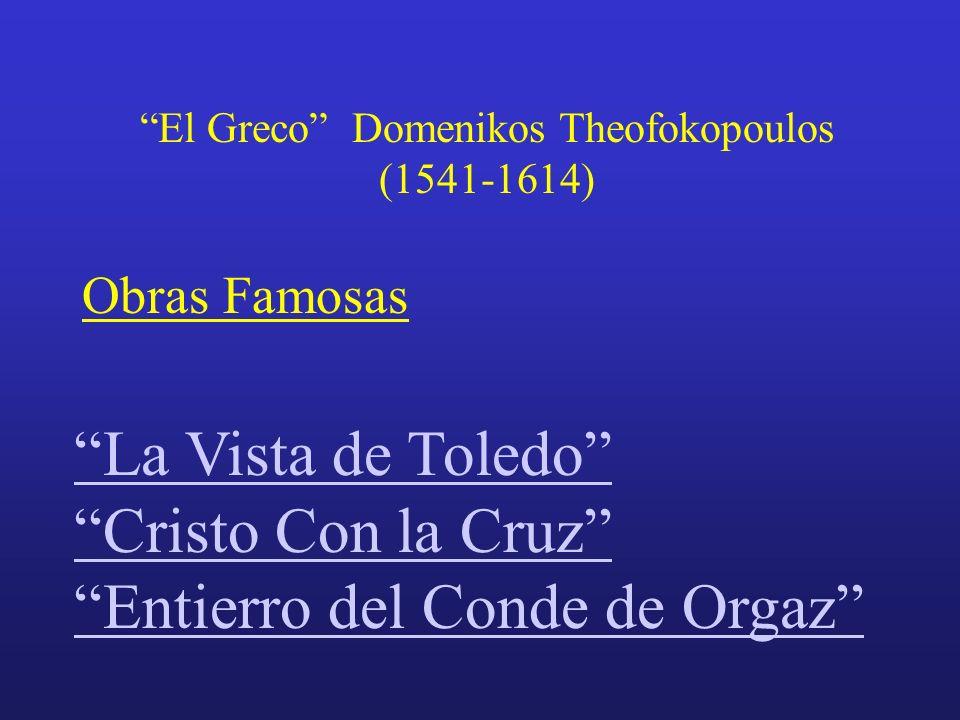 El Greco Domenikos Theofokopoulos (1541-1614) Temas religiosas y muchos retratosTemas religiosas retratos Pintó con detalle y color que fue revolucion