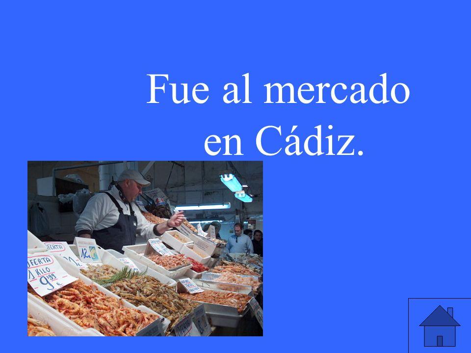 Fue al mercado en Cádiz.