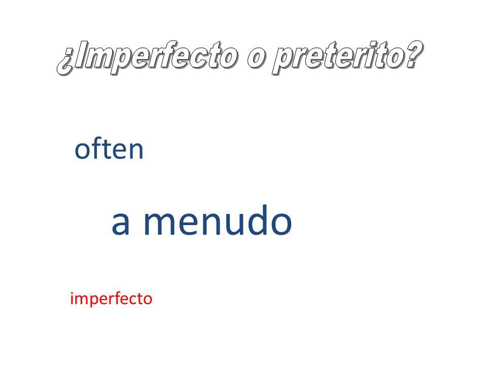 often a menudo imperfecto