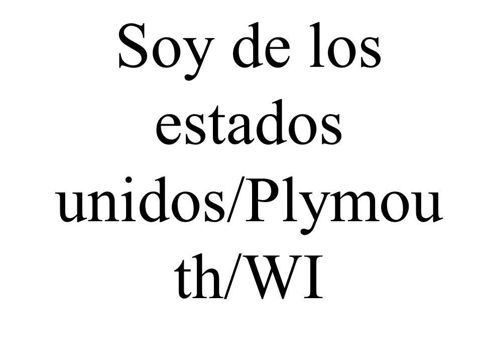 Soy de los estados unidos/Plymou th/WI