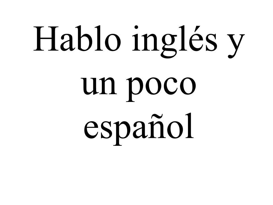 Hablo inglés y un poco español