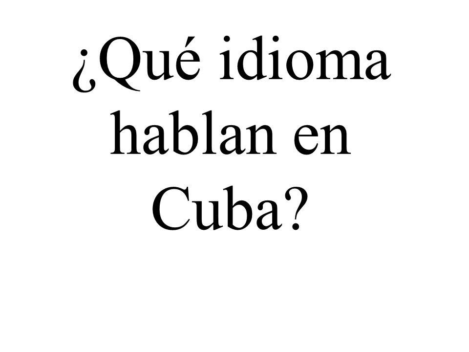 ¿Qué idioma hablan en Cuba?