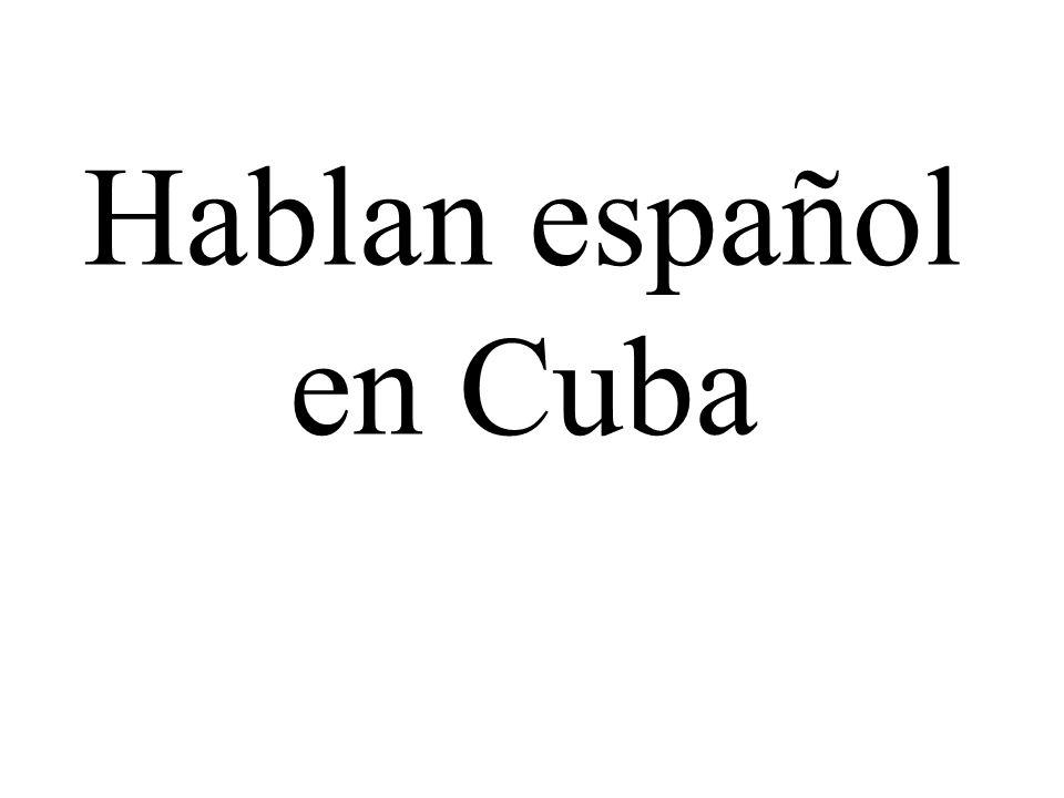 Hablan español en Cuba