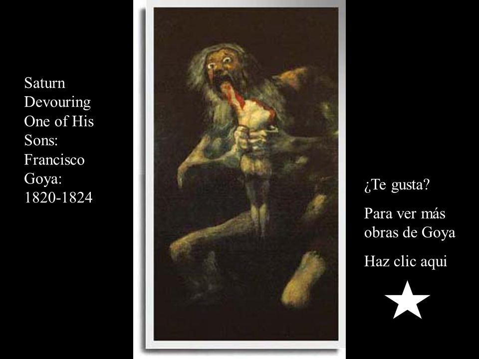 Saturn Devouring One of His Sons: Francisco Goya: 1820-1824 ¿Te gusta.