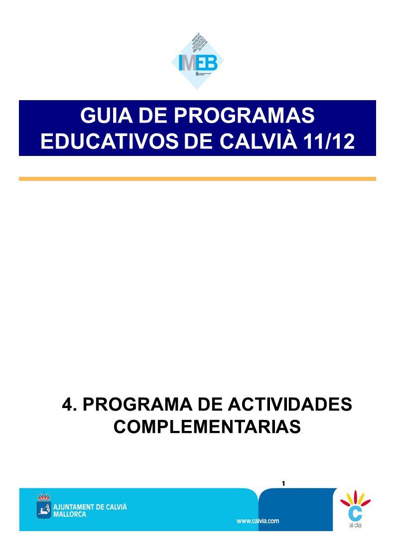 1 4. PROGRAMA DE ACTIVIDADES COMPLEMENTARIAS GUIA DE PROGRAMAS EDUCATIVOS DE CALVIÀ 11/12