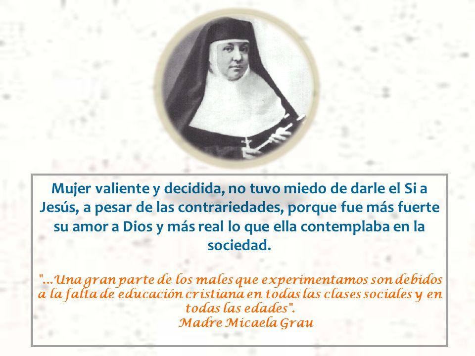 Mujer valiente y decidida, no tuvo miedo de darle el Si a Jesús, a pesar de las contrariedades, porque fue más fuerte su amor a Dios y más real lo que