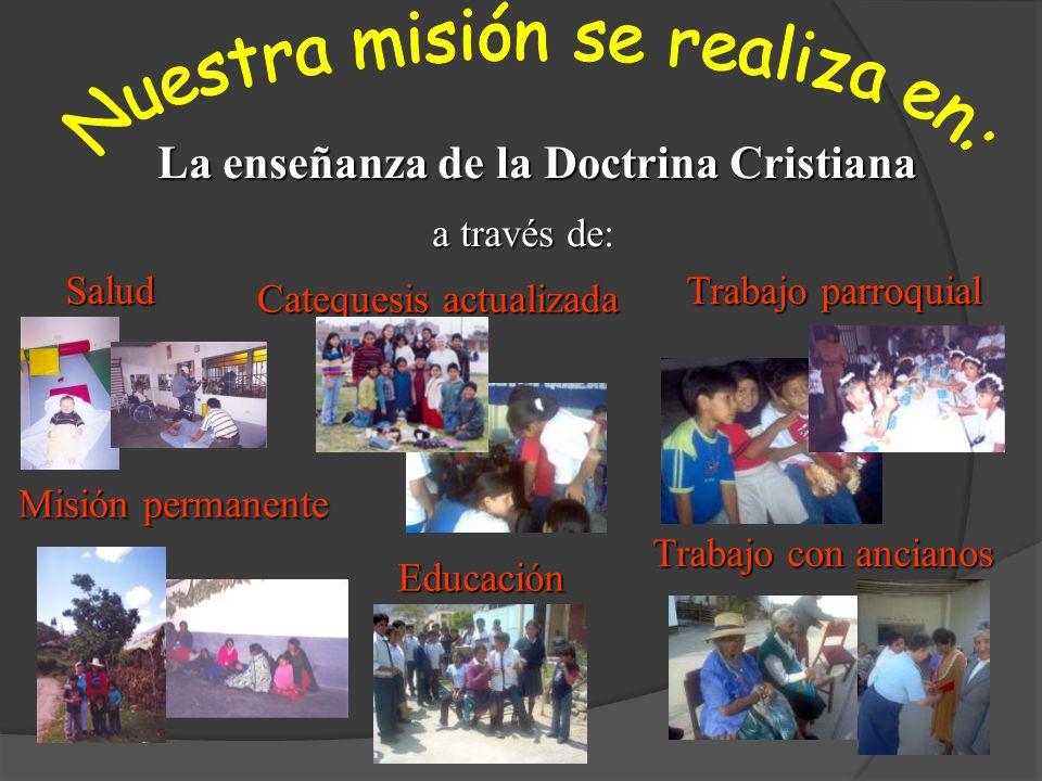 Educación Salud Trabajo con ancianos Misión permanente Trabajo parroquial Catequesis actualizada La enseñanza de la Doctrina Cristiana a través de a t