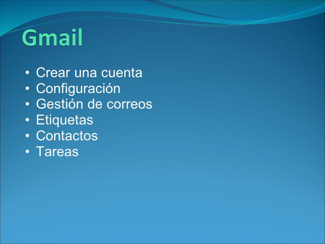 Crear una cuenta Configuración Gestión de correos Etiquetas Contactos Tareas