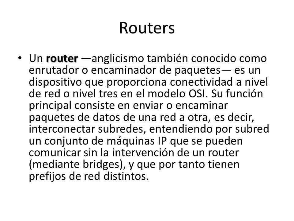 Routers router Un router anglicismo también conocido como enrutador o encaminador de paquetes es un dispositivo que proporciona conectividad a nivel d
