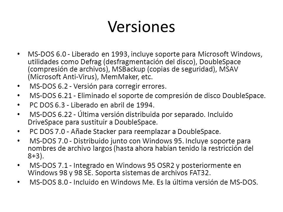 Versiones MS-DOS 6.0 - Liberado en 1993, incluye soporte para Microsoft Windows, utilidades como Defrag (desfragmentación del disco), DoubleSpace (com