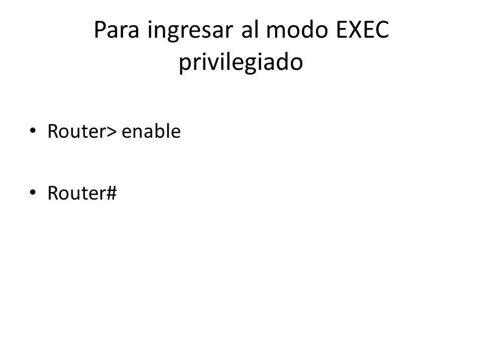 ingresar al modo de configuración Router# configure terminal Enter configuration commands, one per line.