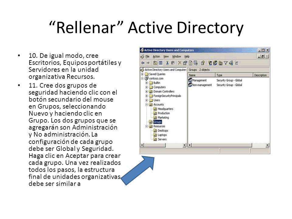 Rellenar Active Directory 10. De igual modo, cree Escritorios, Equipos portátiles y Servidores en la unidad organizativa Recursos. 11. Cree dos grupos