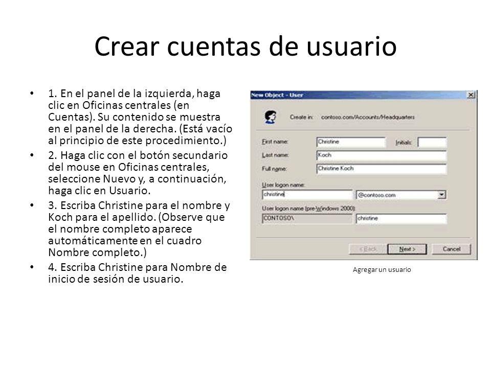Crear cuentas de usuario 1. En el panel de la izquierda, haga clic en Oficinas centrales (en Cuentas). Su contenido se muestra en el panel de la derec